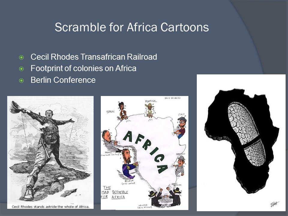 Scramble for Africa Cartoons  Cecil Rhodes Transafrican Railroad  Footprint of colonies on Africa  Berlin Conference