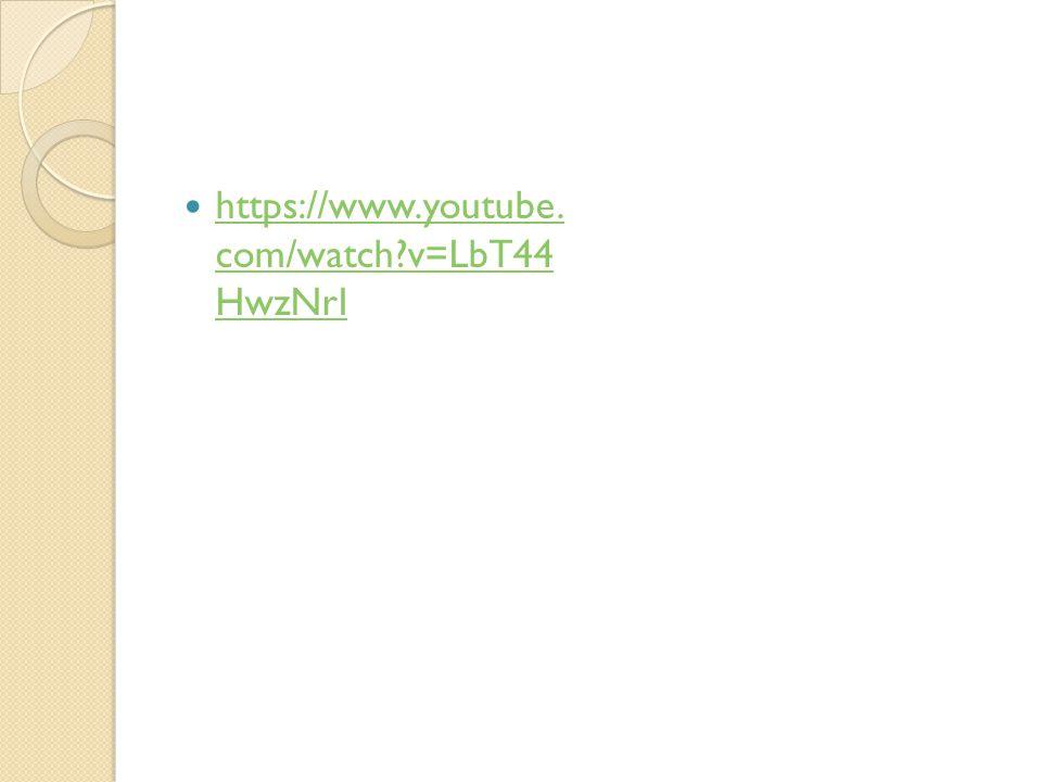 https://www.youtube. com/watch v=LbT44 HwzNrI https://www.youtube. com/watch v=LbT44 HwzNrI