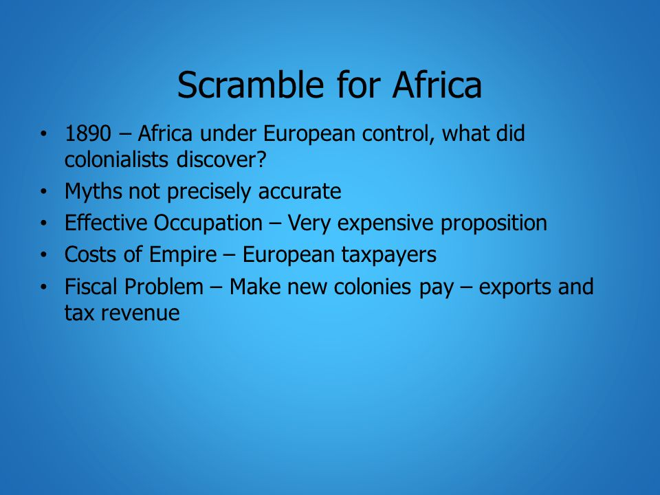 Scramble for Africa 1890 – Africa under European control, what did colonialists discover.