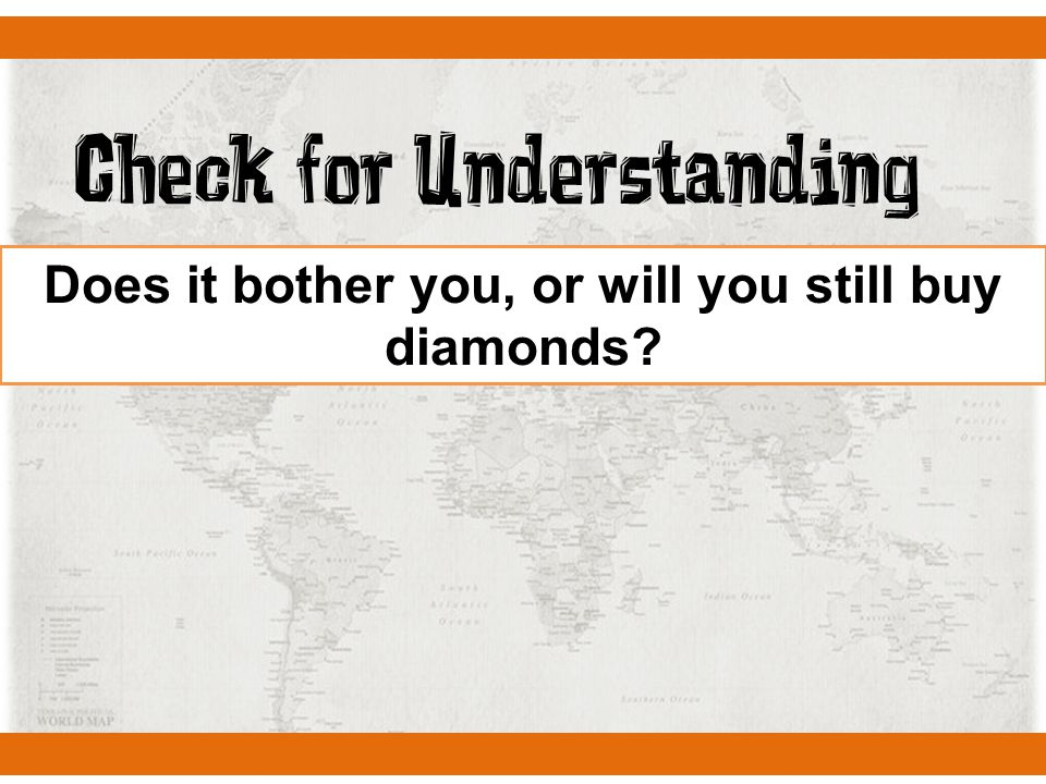 Check for Understanding Does it bother you, or will you still buy diamonds?