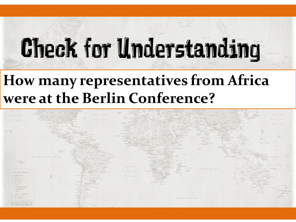 Check for Understanding How many representatives from Africa were at the Berlin Conference?