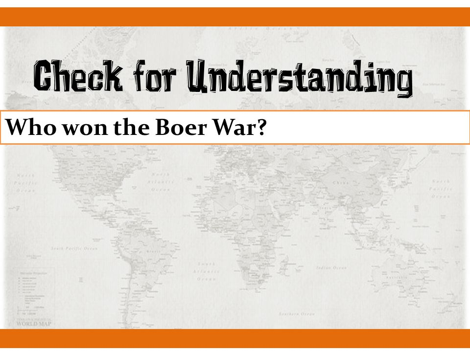 Check for Understanding Who won the Boer War?