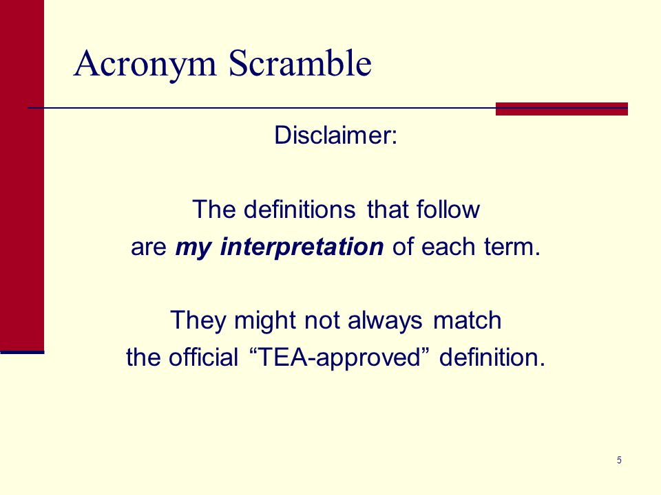 Acronym Scramble Disclaimer: The definitions that follow are my interpretation of each term.
