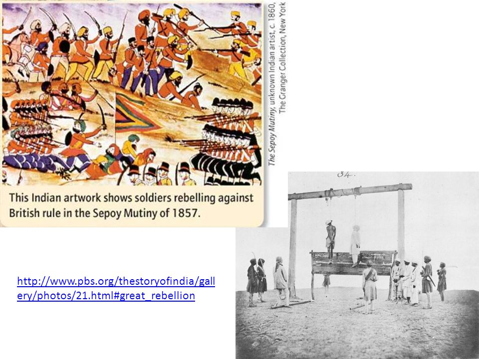 http://www.pbs.org/thestoryofindia/gall ery/photos/21.html#great_rebellion