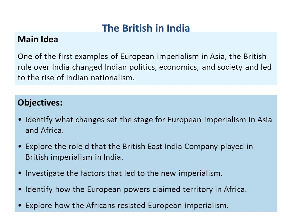Objectives: Identify what changes set the stage for European imperialism in Asia and Africa. Explore the role d that the British East India Company pl