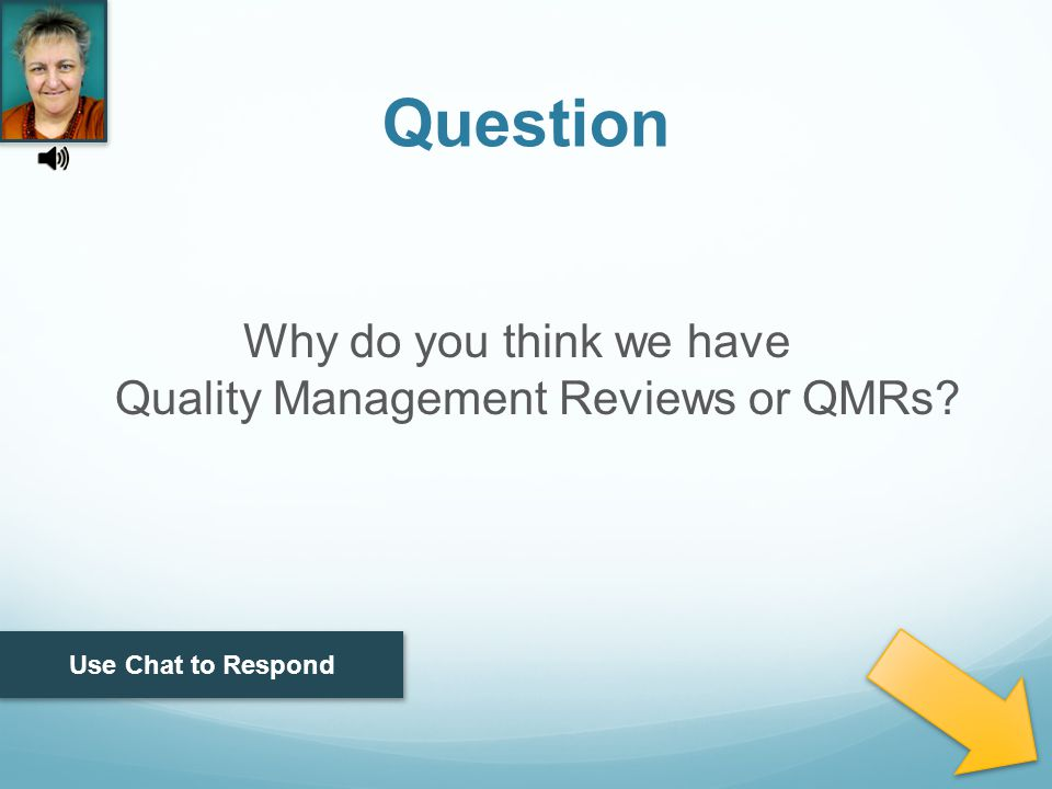 Why do you think we have Quality Management Reviews or QMRs Use Chat to Respond Question