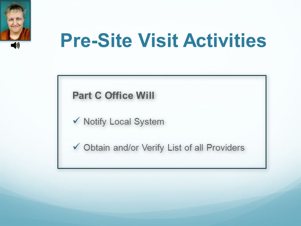 Pre-Site Visit Activities Part C Office Will Notify Local System Obtain and/or Verify List of all Providers Part C Office Will Notify Local System Obtain and/or Verify List of all Providers