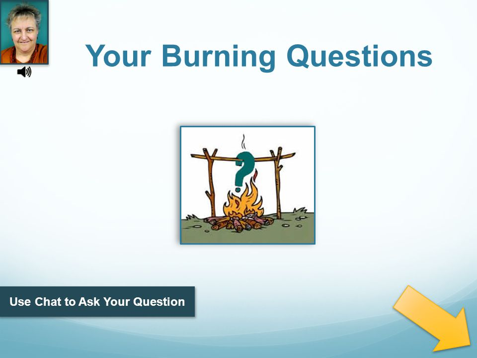 Your Burning Questions Use Chat to Ask Your Question
