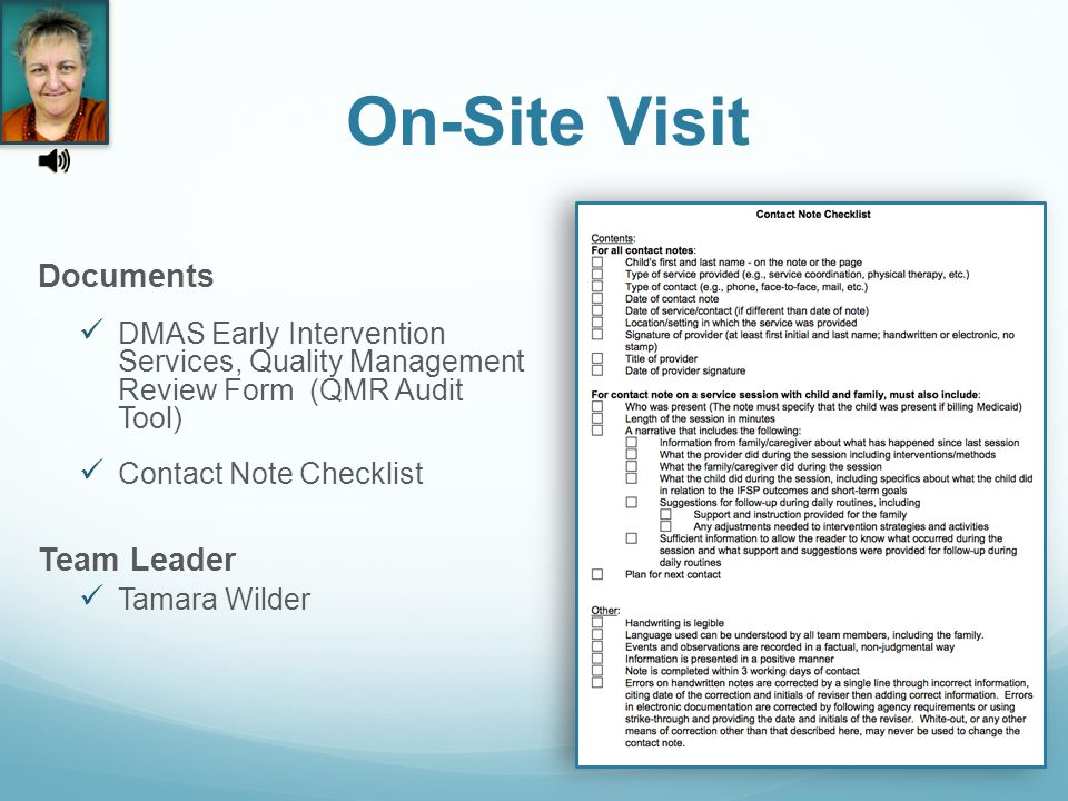On-Site Visit Documents DMAS Early Intervention Services, Quality Management Review Form (QMR Audit Tool) Contact Note Checklist Team Leader Tamara Wilder