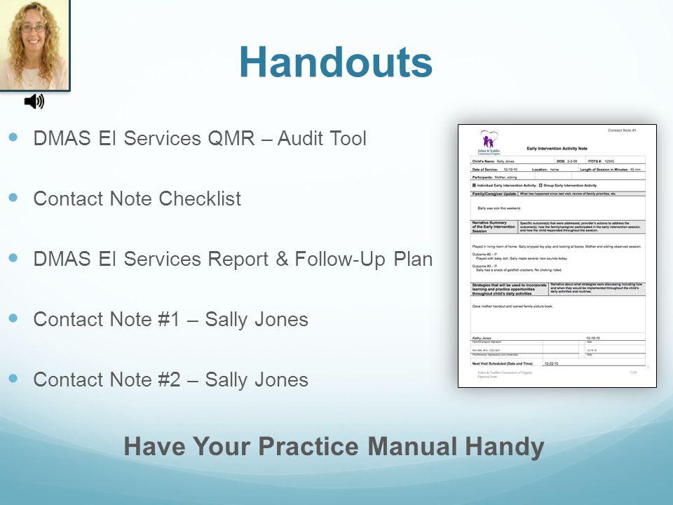 DMAS EI Services QMR – Audit Tool Contact Note Checklist DMAS EI Services Report & Follow-Up Plan Contact Note #1 – Sally Jones Contact Note #2 – Sally Jones Handouts Have Your Practice Manual Handy