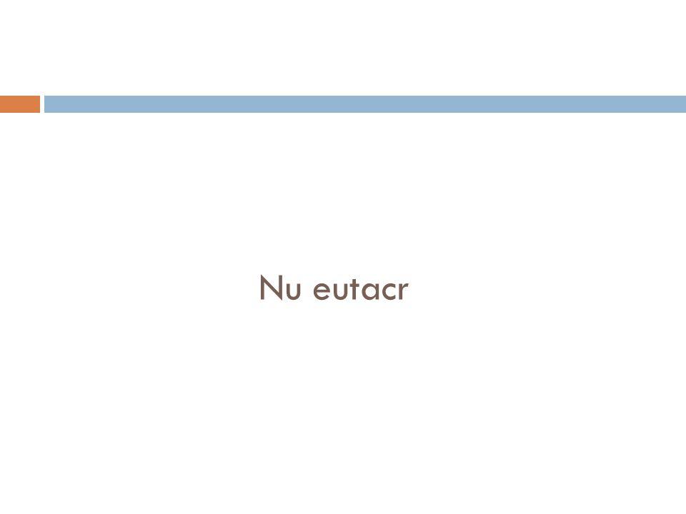 Nu eutacr