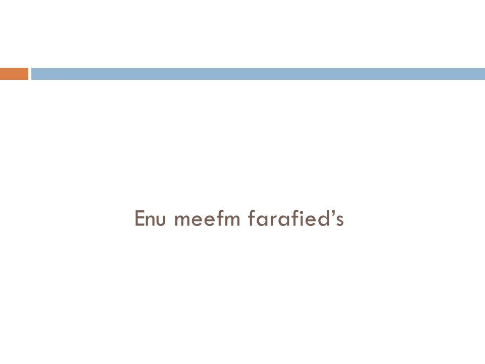 Enu meefm farafied's