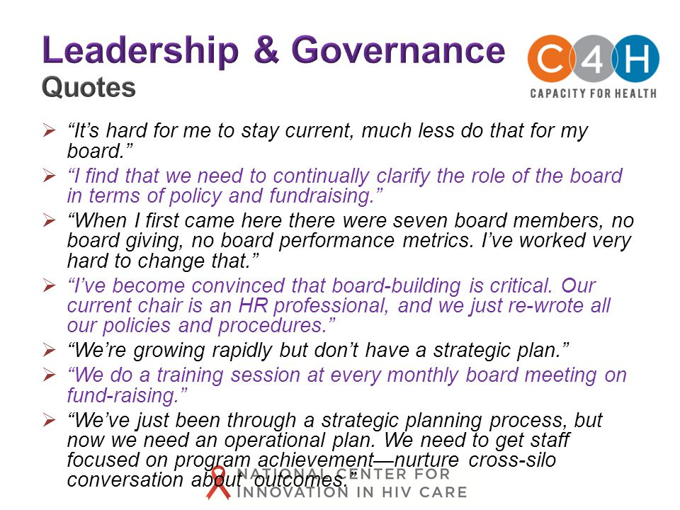  It's hard for me to stay current, much less do that for my board.  I find that we need to continually clarify the role of the board in terms of policy and fundraising.  When I first came here there were seven board members, no board giving, no board performance metrics.