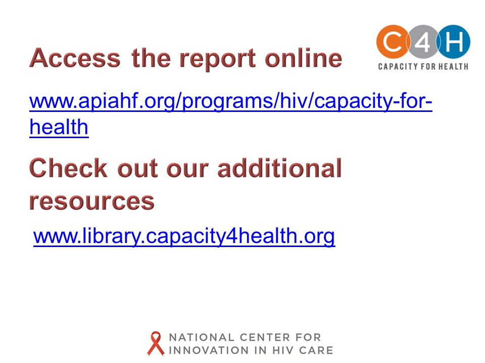 www.apiahf.org/programs/hiv/capacity-for- health www.library.capacity4health.org