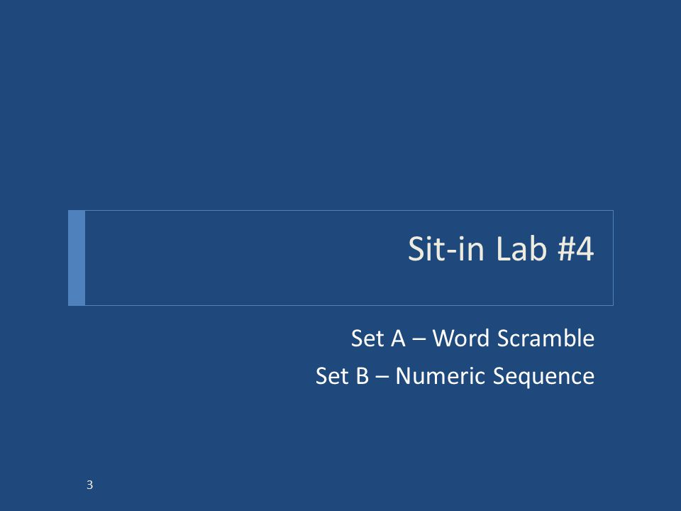 Sit-in Lab #4 Set A – Word Scramble Set B – Numeric Sequence 3