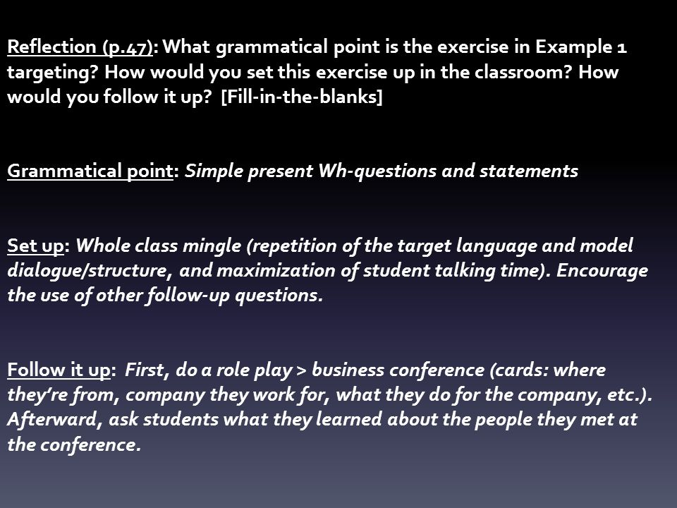 Reflection (p.47): What grammatical point is the exercise in Example 1 targeting.