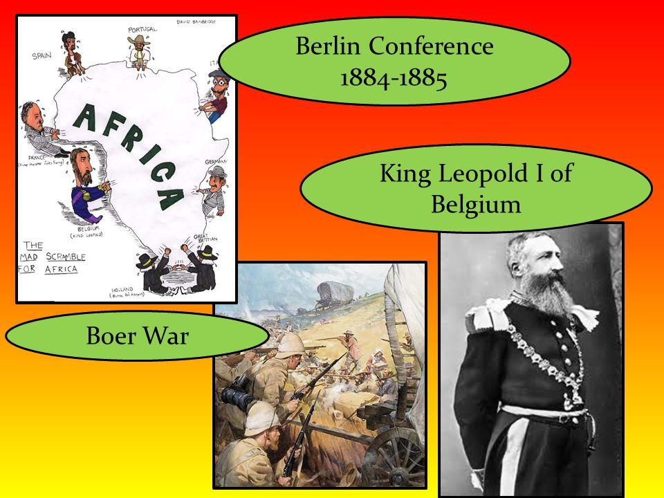 Boer War Berlin Conference 1884-1885 King Leopold I of Belgium