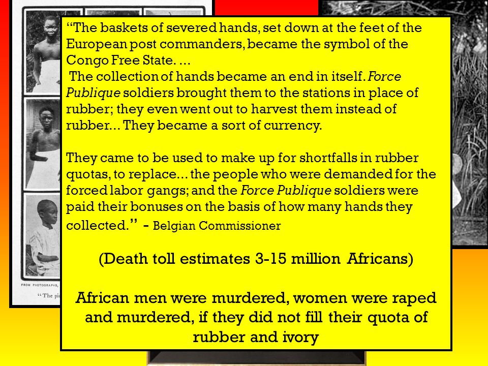 """""""The baskets of severed hands, set down at the feet of the European post commanders, became the symbol of the Congo Free State.... The collection of h"""