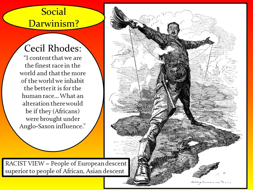 """Cecil Rhodes: """"I content that we are the finest race in the world and that the more of the world we inhabit the better it is for the human race… What"""