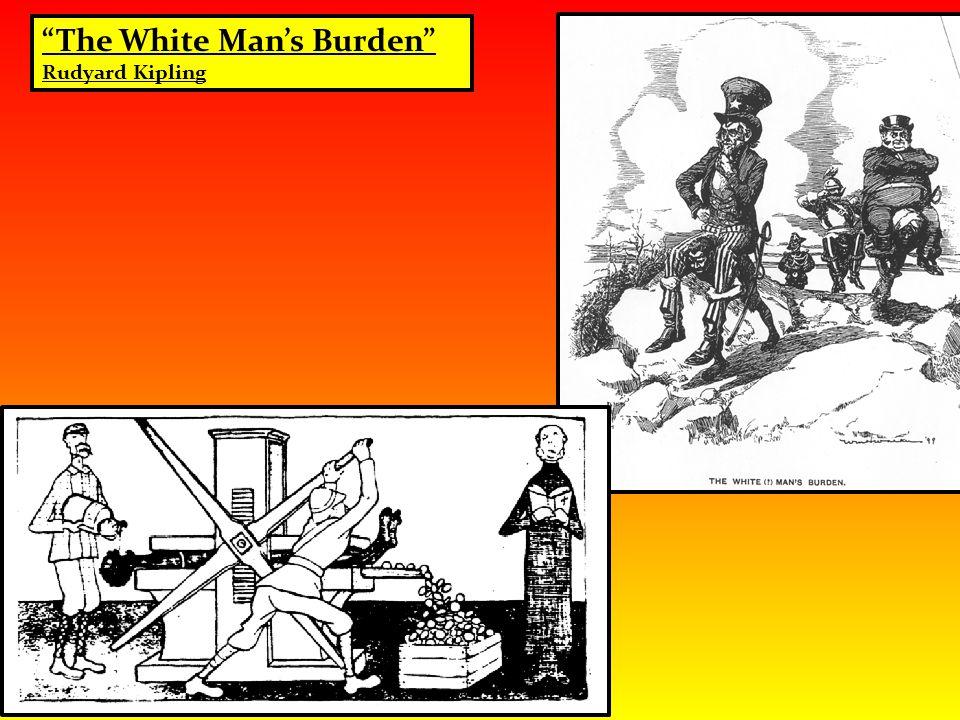 """The White Man's Burden"" Rudyard Kipling"
