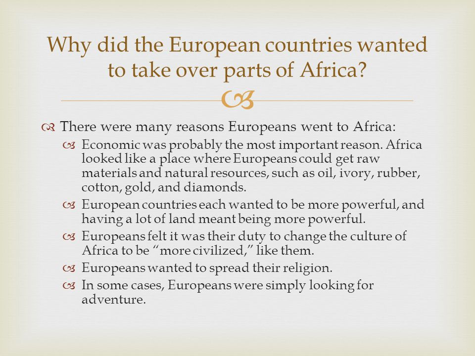  Why did the European countries wanted to take over parts of Africa.