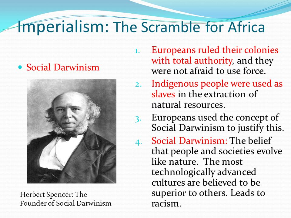 Imperialism: The Scramble for Africa Social Darwinism 1.