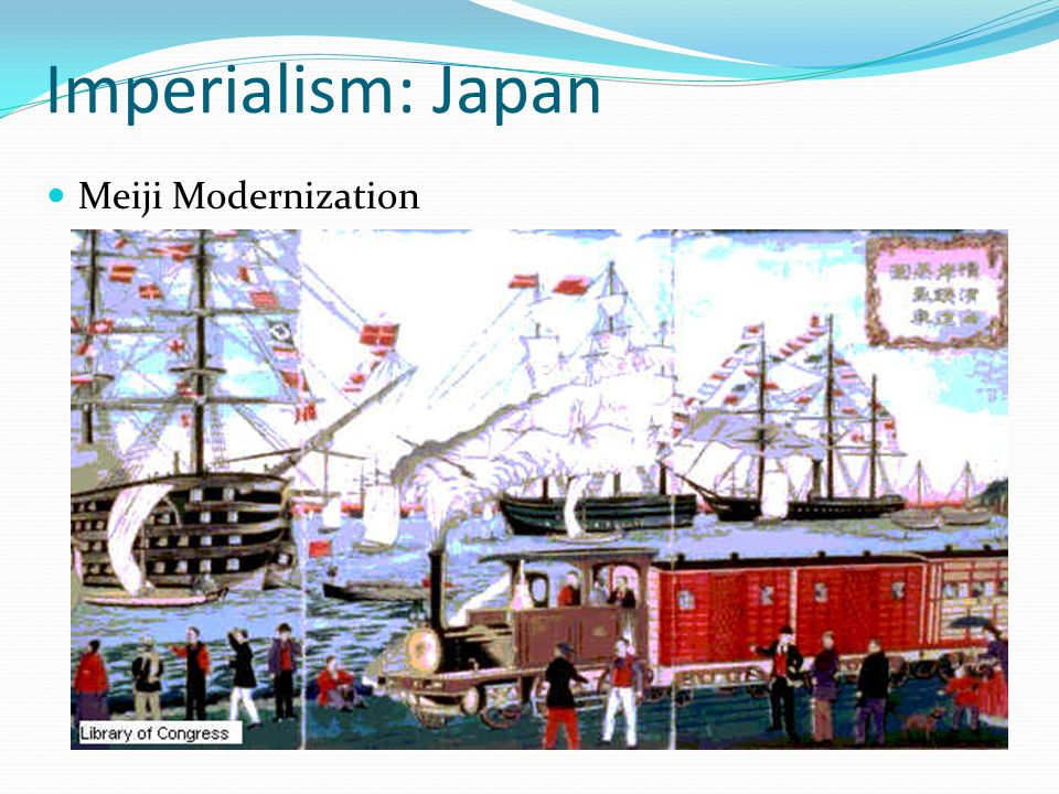 Imperialism: Japan Meiji Modernization