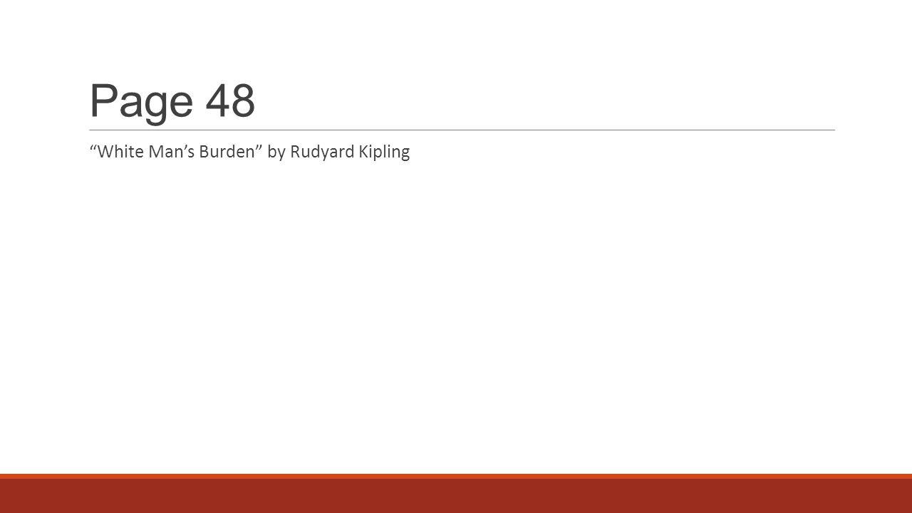 Page 48 White Man's Burden by Rudyard Kipling