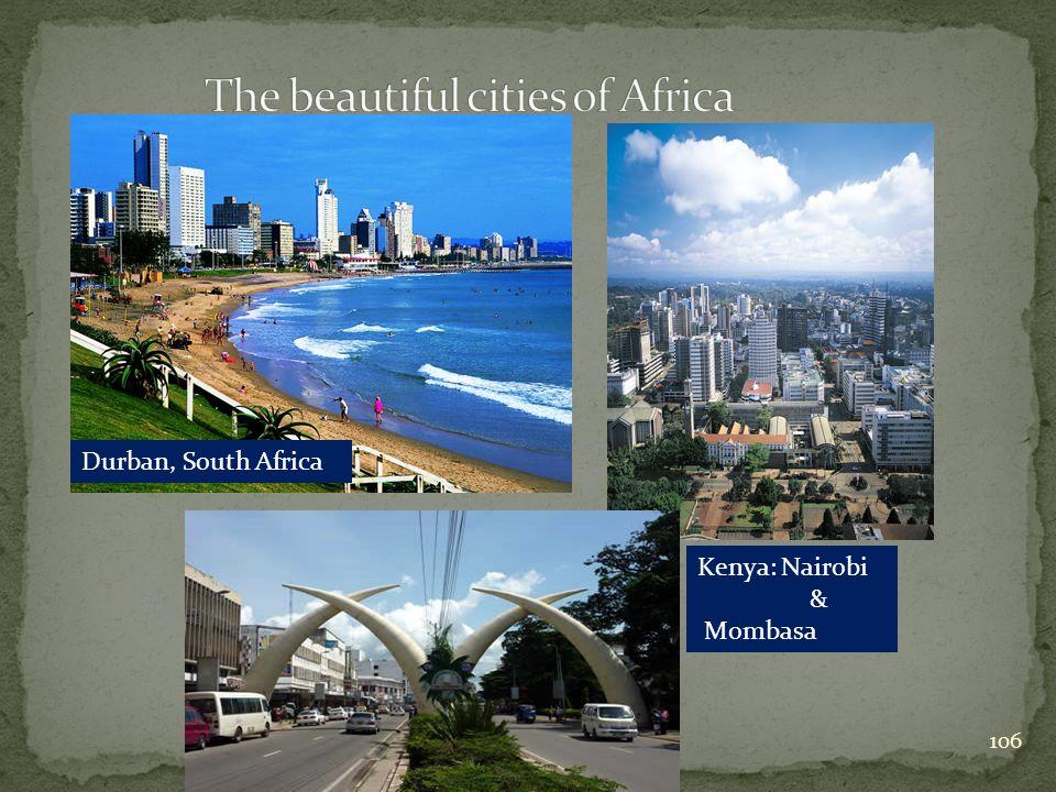 106 Durban, South Africa Kenya: Nairobi & Mombasa