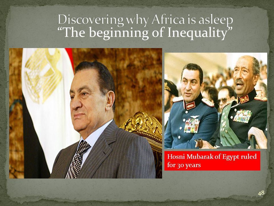 48 Hosni Mubarak of Egypt ruled for 30 years