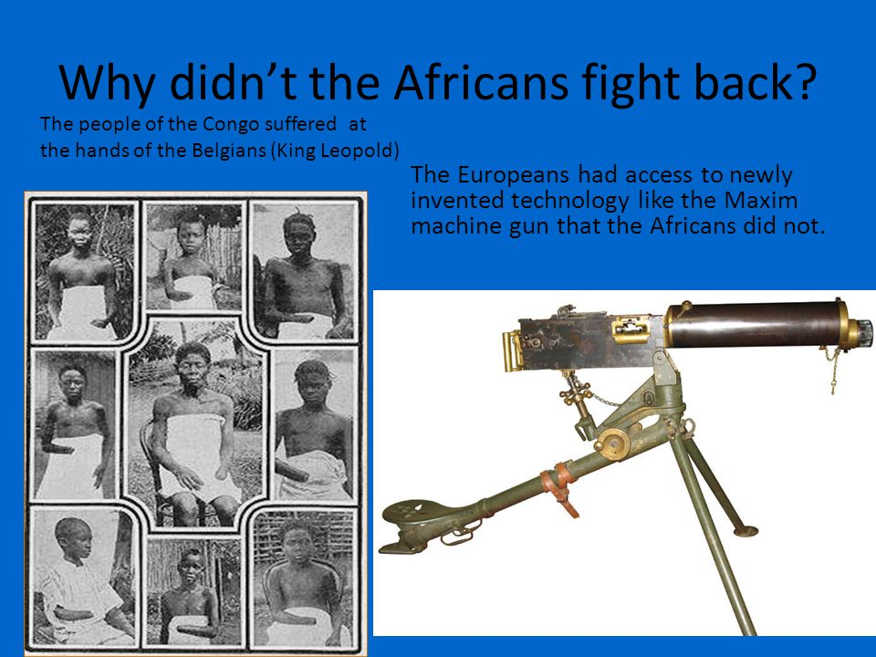 Why didn't the Africans fight back.
