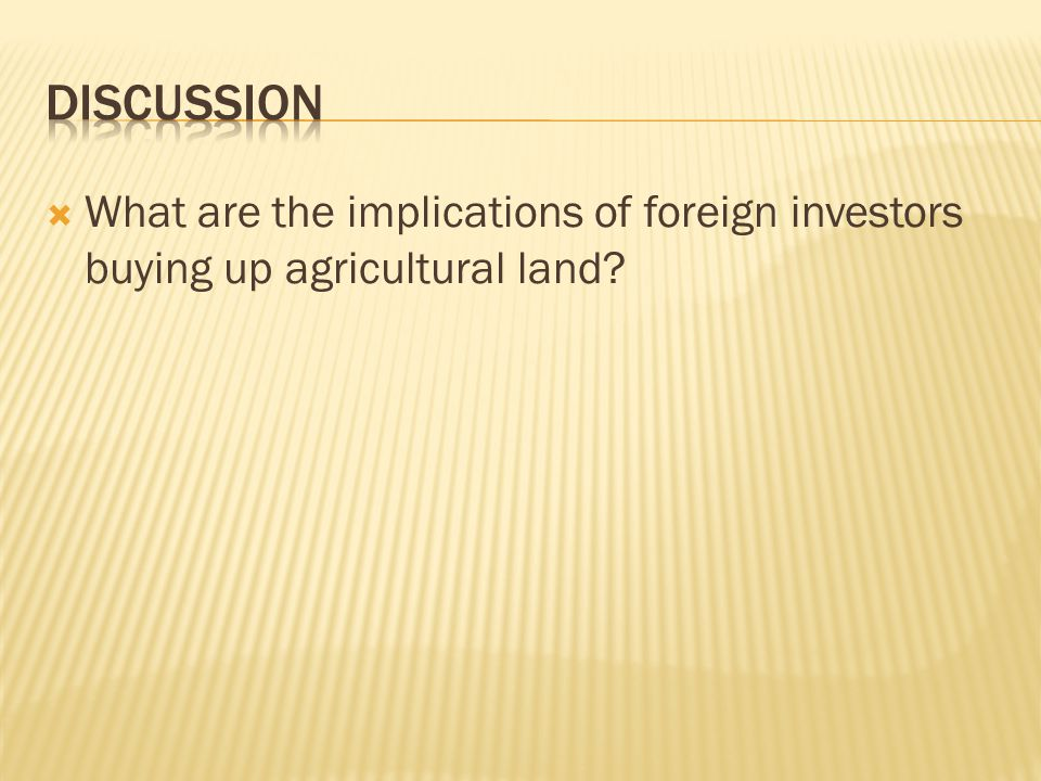  What are the implications of foreign investors buying up agricultural land