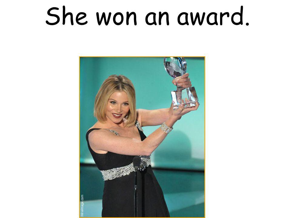 She won an award.