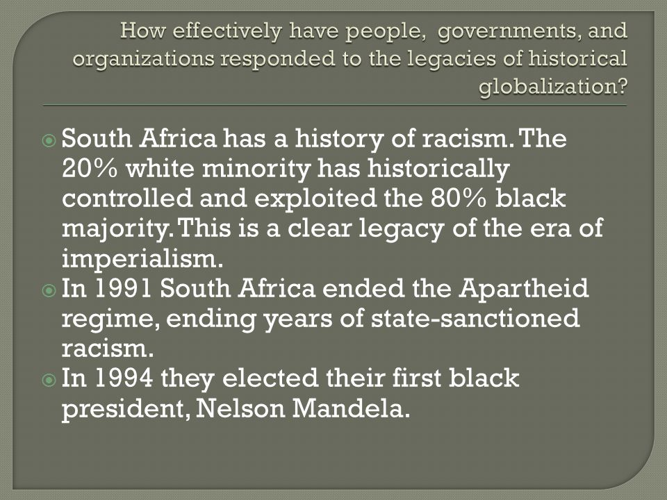 South Africa has a history of racism.