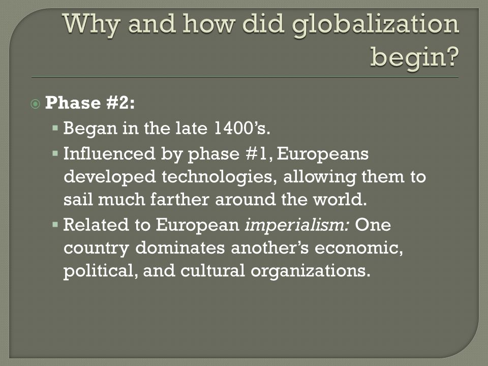  Phase #2:  Began in the late 1400's.