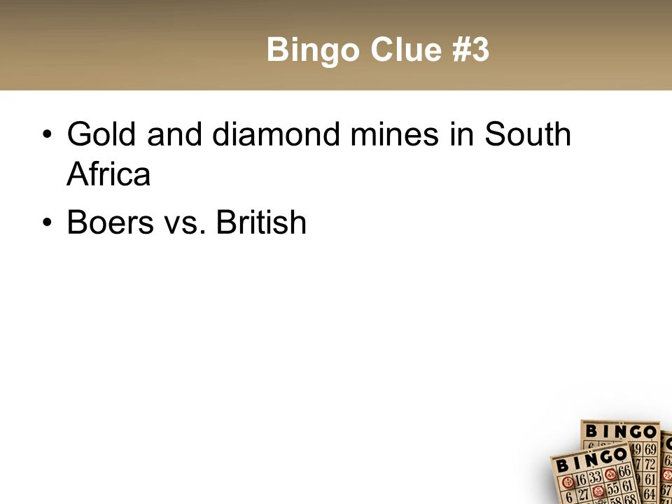 Bingo Clue #3 Gold and diamond mines in South Africa Boers vs. British