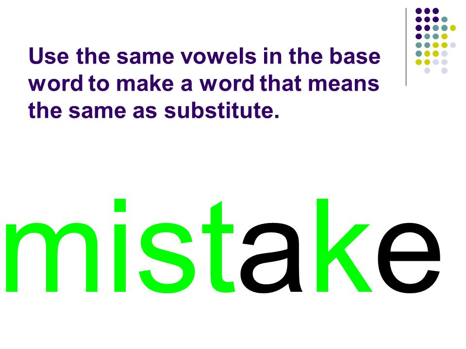 mistake You should have spelled…