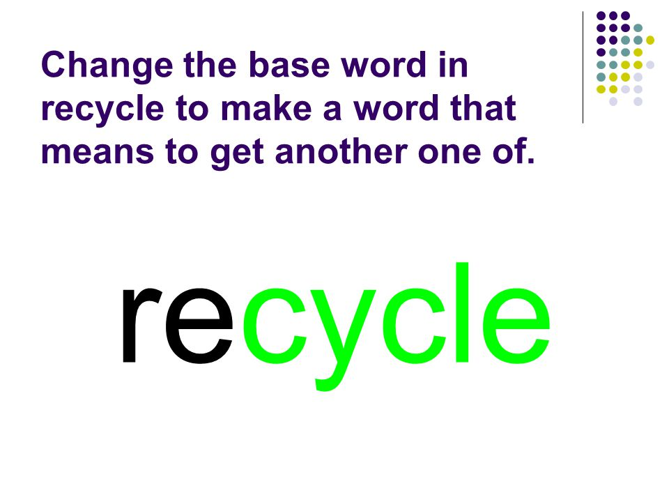 recycle You should have spelled…