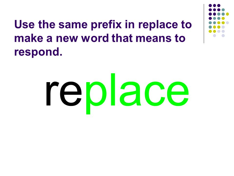 replace You should have spelled…