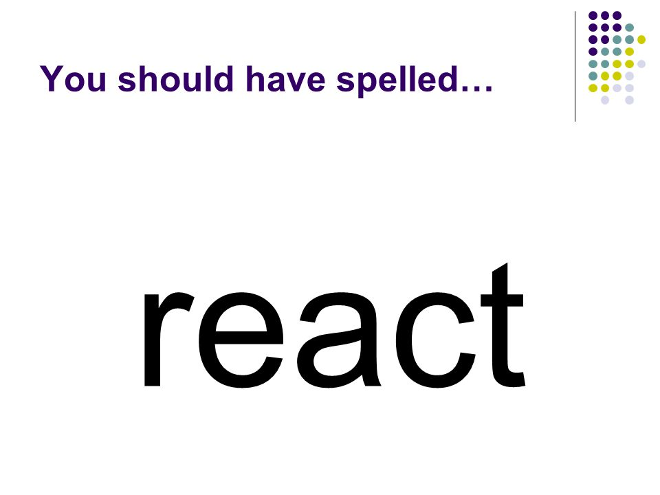 replace Use the same prefix in replace to make a new word that means to respond.