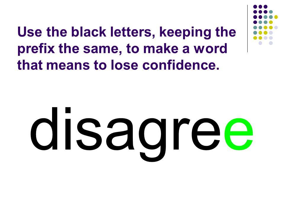 disagree You should have spelled…