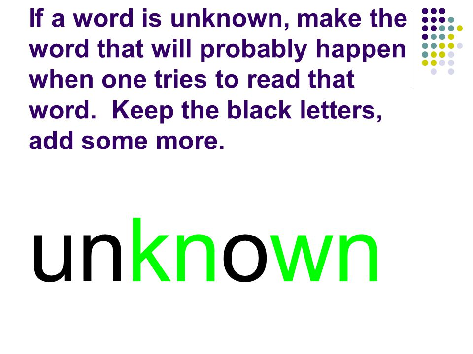 You should have made unknown