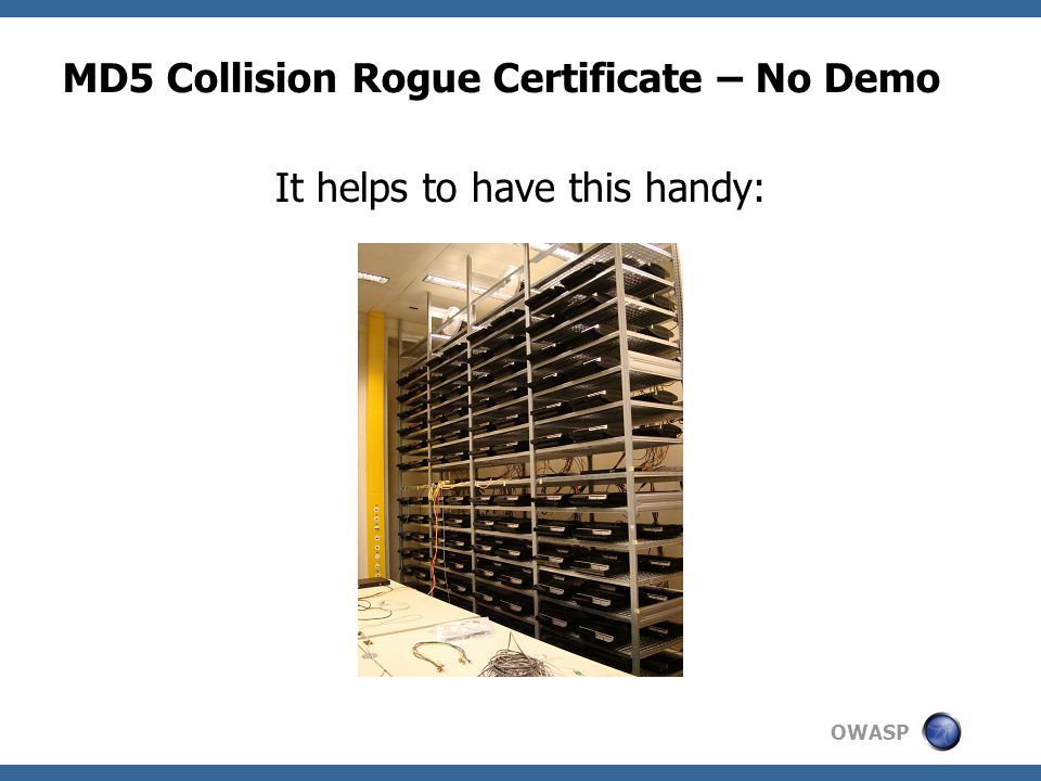 OWASP It helps to have this handy: MD5 Collision Rogue Certificate – No Demo