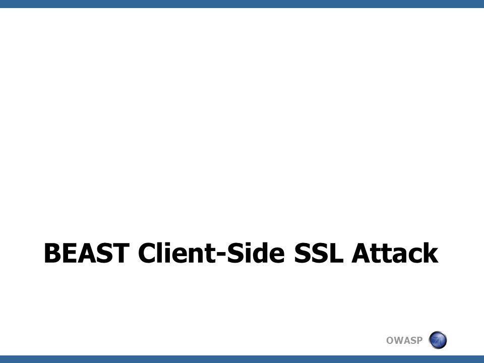 OWASP BEAST Client-Side SSL Attack