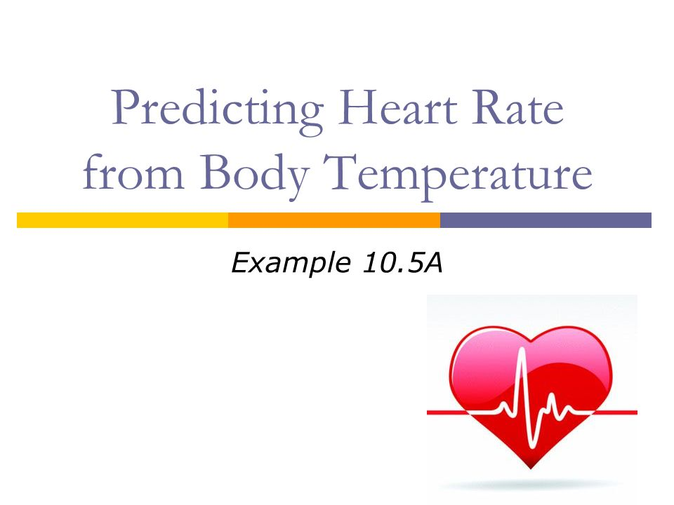 Predicting Heart Rate from Body Temperature Example 10.5A