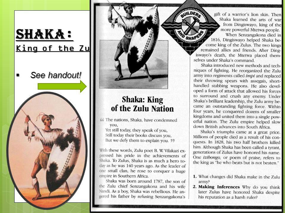 Shaka : King of the Zulu Nation  See handout!