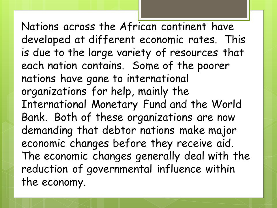 Nations across the African continent have developed at different economic rates. This is due to the large variety of resources that each nation contai