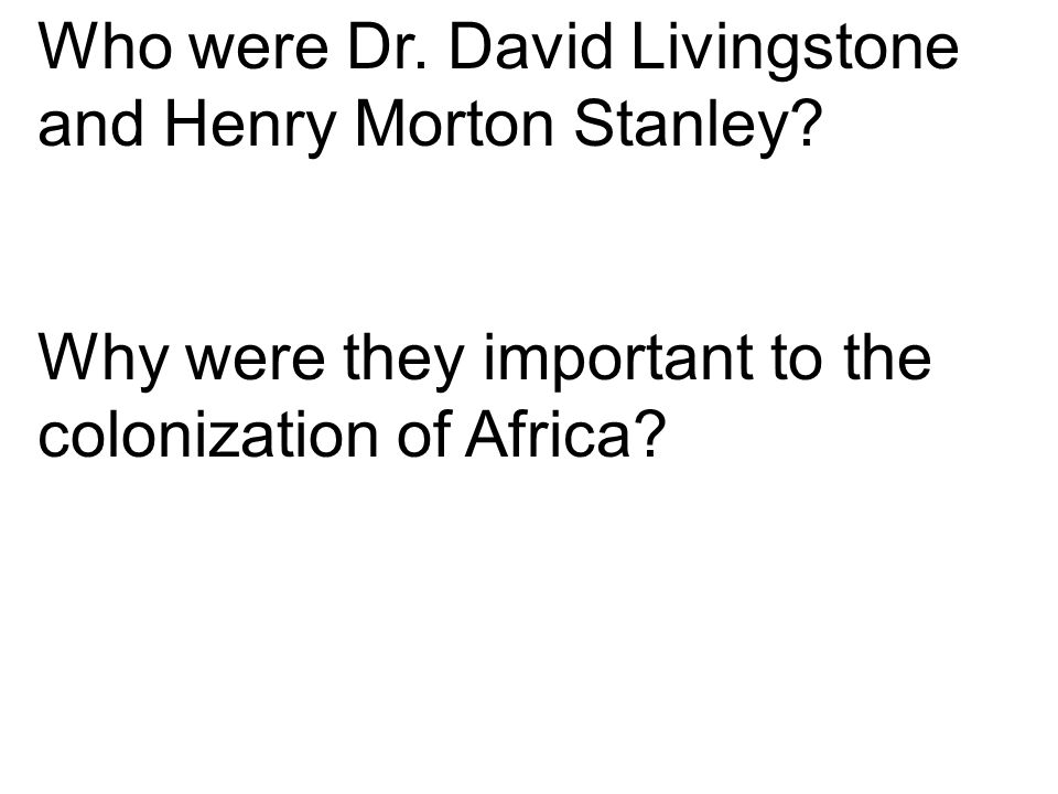 Who were Dr.David Livingstone and Henry Morton Stanley.