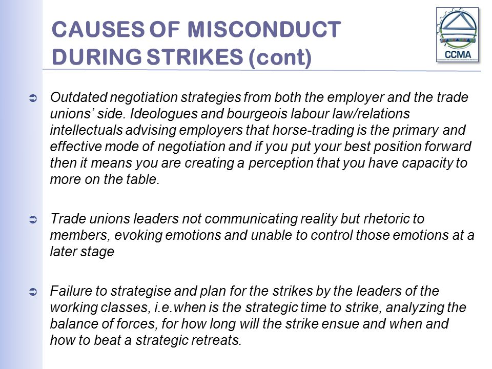 CAUSES OF MISCONDUCT DURING STRIKES (cont)  Outdated negotiation strategies from both the employer and the trade unions' side.