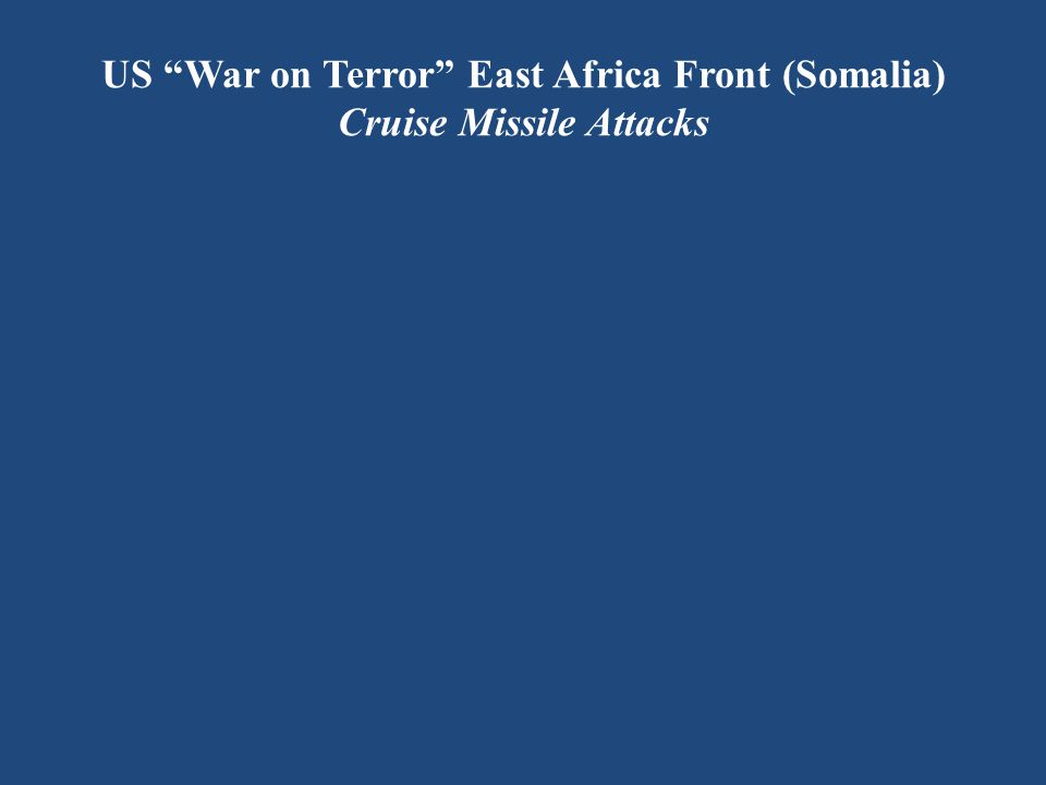 US War on Terror East Africa Front (Somalia) Cruise Missile Attacks